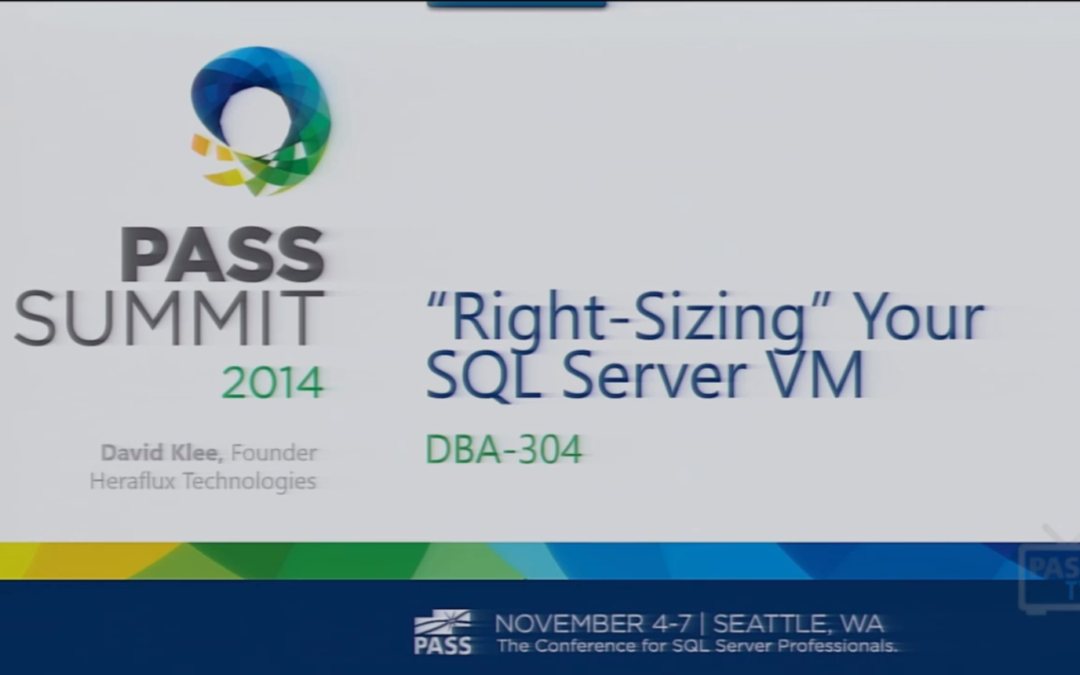 PASS Summit 2014 – Right-Sizing Your SQL Server VM